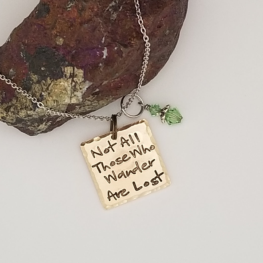 Not All Those Who Wander Are Lost - Pendant Necklace
