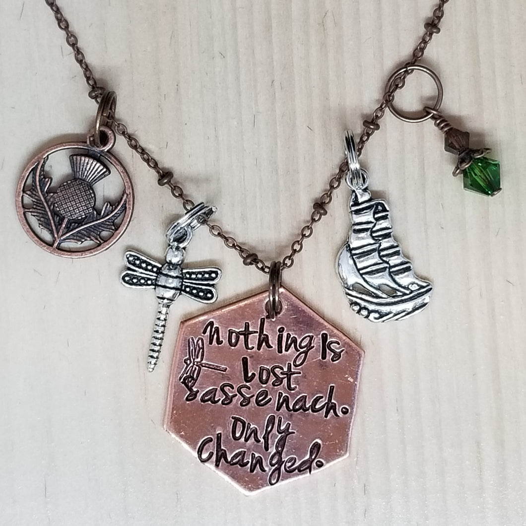 Nothing is Lost Sassenach Only Changed - Charm Necklace