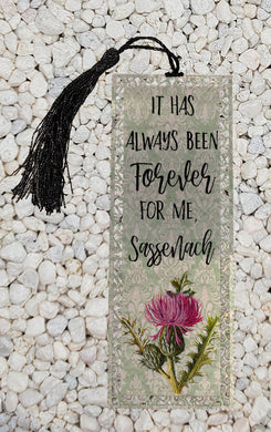 It has always been forever for me, Sassenach - Outlander inspired -  Metal Bookmark