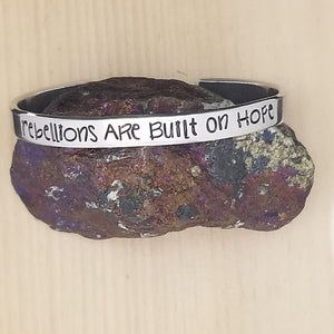 Rebellions Are Built On Hope - Cuff Bracelet
