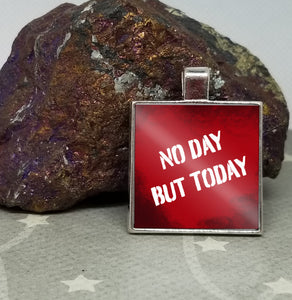 No day but today - Rent Inspired - Graphic Metal Pendant