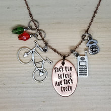 She's Our Friend and She's Crazy - Charm Necklace