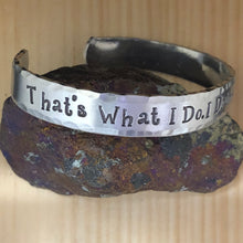 That's What I Do. I Drink And I Know Things. Cuff Bracelet