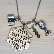 That's what I do I drink and I know things - Charm Necklace