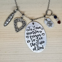 To Love Another Person Is To See The Face Of God - Charm Necklace