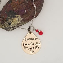 Tomorrow There'll Be More Of Us - Pendant Necklace