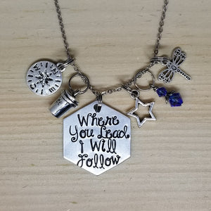 Where You Lead I Will Follow - Charm Necklace