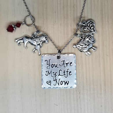 You Are My Life Now - Charm Necklace
