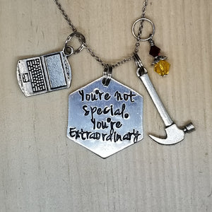 You're Not Special, You're Extraordinary - Charm Necklace