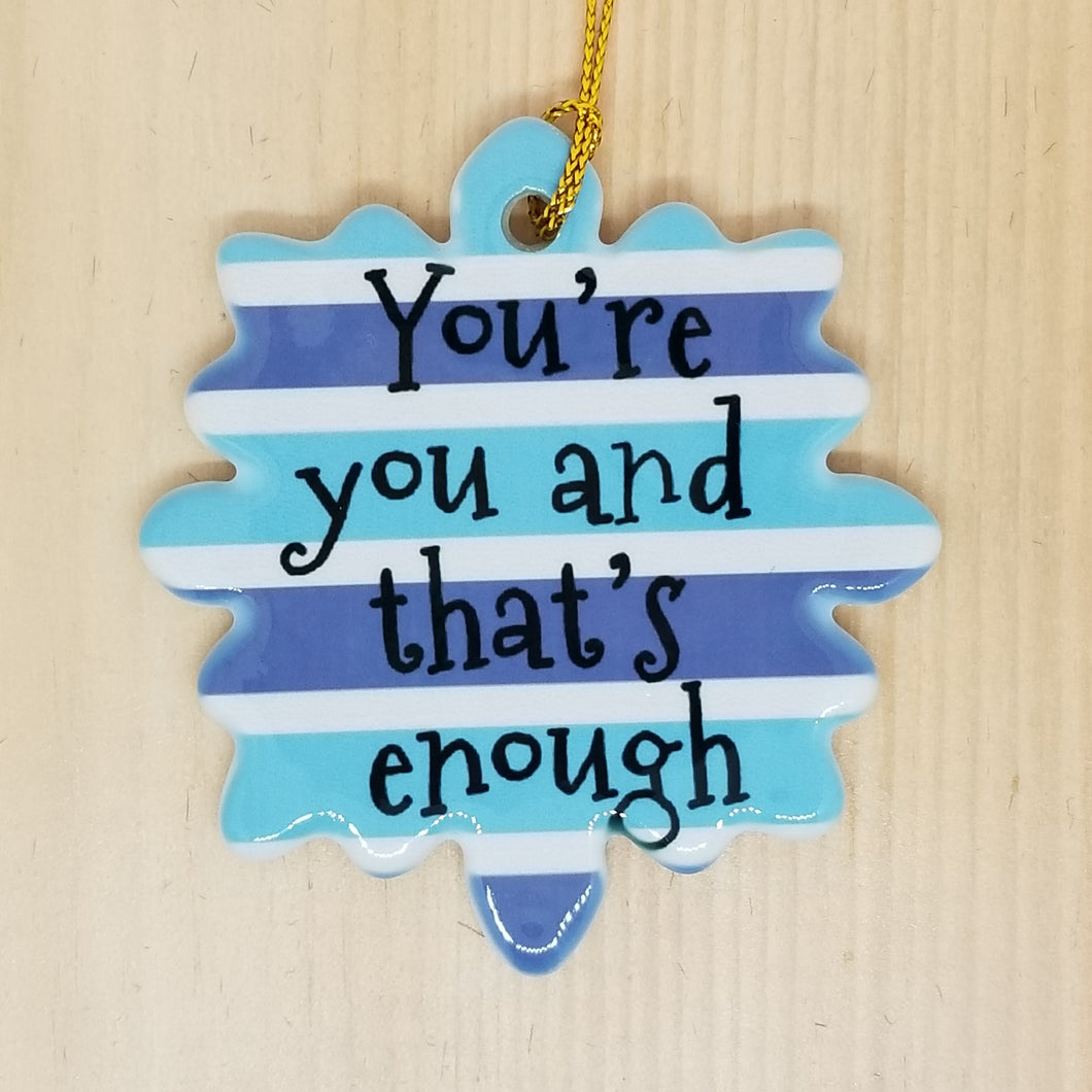 Porcelain ornament - Dear Evan Hansen inspired - You're You and That's Enough