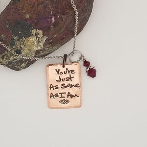 You're Just As Sane As I Am - Pendant Necklace
