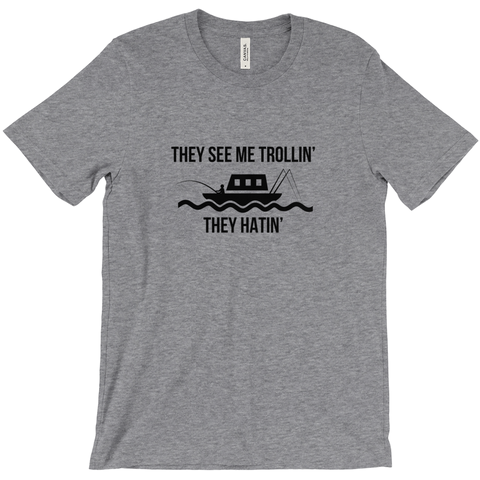 They See Trollin' They Hatin' Men's T-Shirt