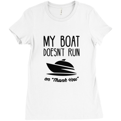 My Boat Doesn't Run On