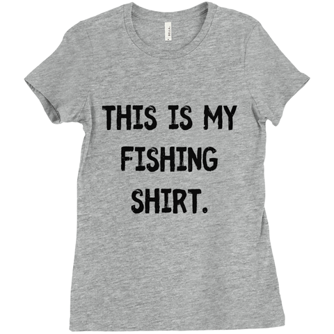 This Is My Fishing Shirt Women's T-Shirt