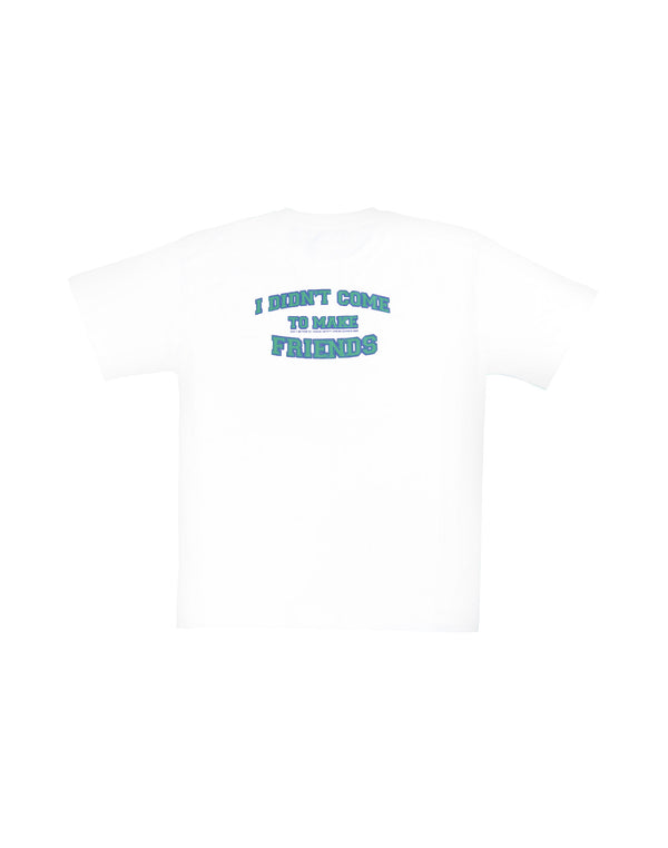 NOT TO MAKE FRIENDS T-SHIRT