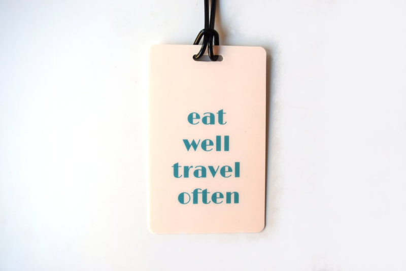 Eat well travel often Luggage tag