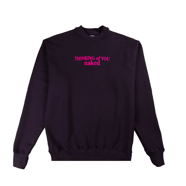 THINKING OF YOU NAKED CREWNECK
