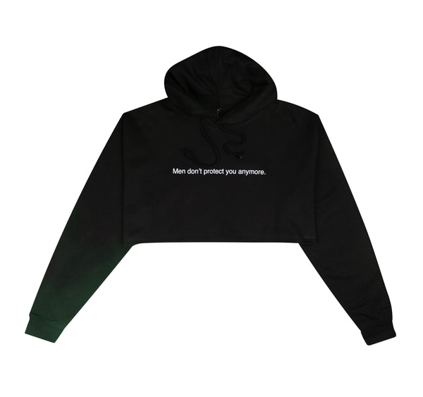 MEN DON'T PROTECT YOU ANYMORE BLACK CROPPED HOODIE