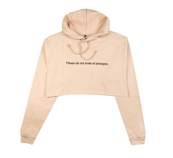 PLEASE DO NOT SMILE AT STRANGERS SAND CROPPED HOODIE