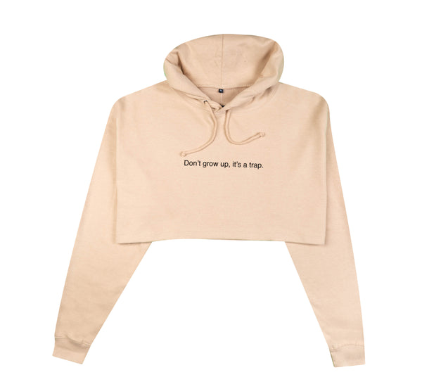 DON'T GROW UP, IT'S A TRAP SAND CROPPED HOODIE