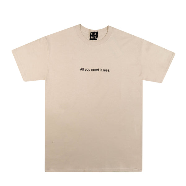 ALL YOU NEED IS LESS SAND T-SHIRT