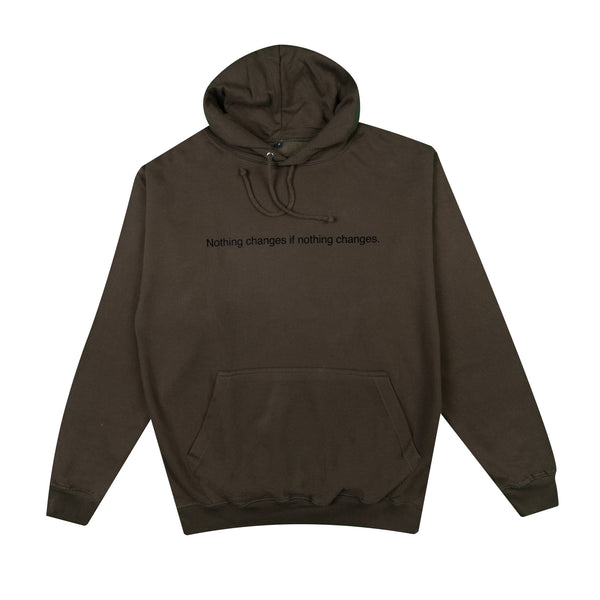 Olive Hoodie - Nothing changes if nothing changes.