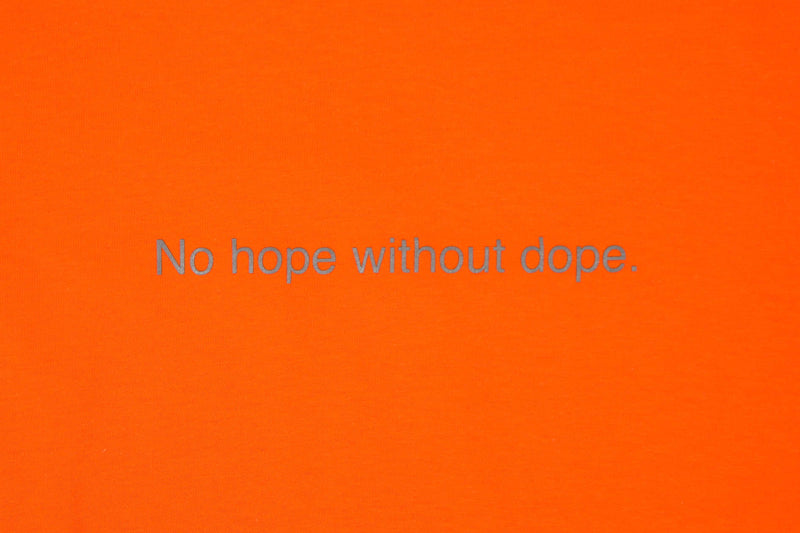 No hope without dope T-shirt