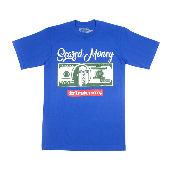 Scared Money don't make money T-shirt