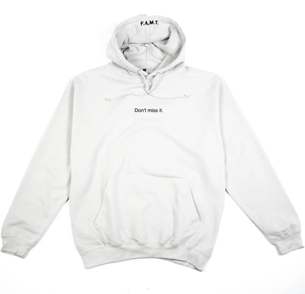 DON'T MISS IT HOODIE