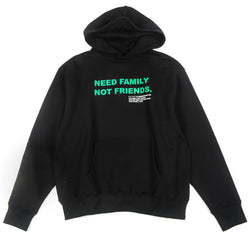 NEED FAMILY NOT FRIENDS HOODIE