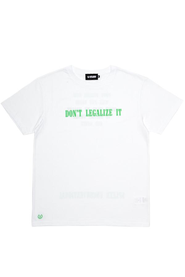 DON'T LEGALIZE T-SHIRT