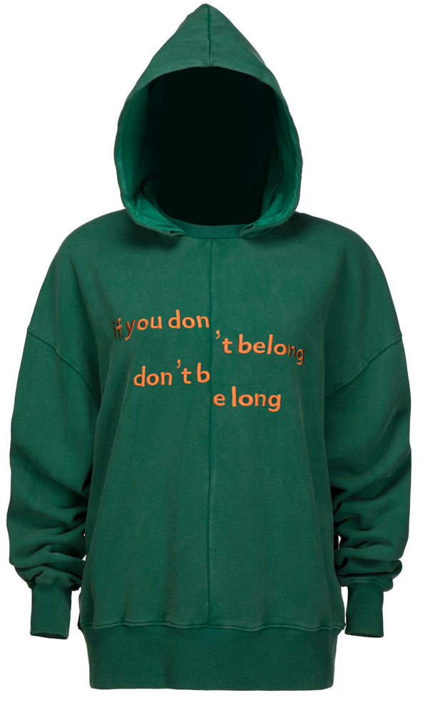 If you don't belong Green Hoodie
