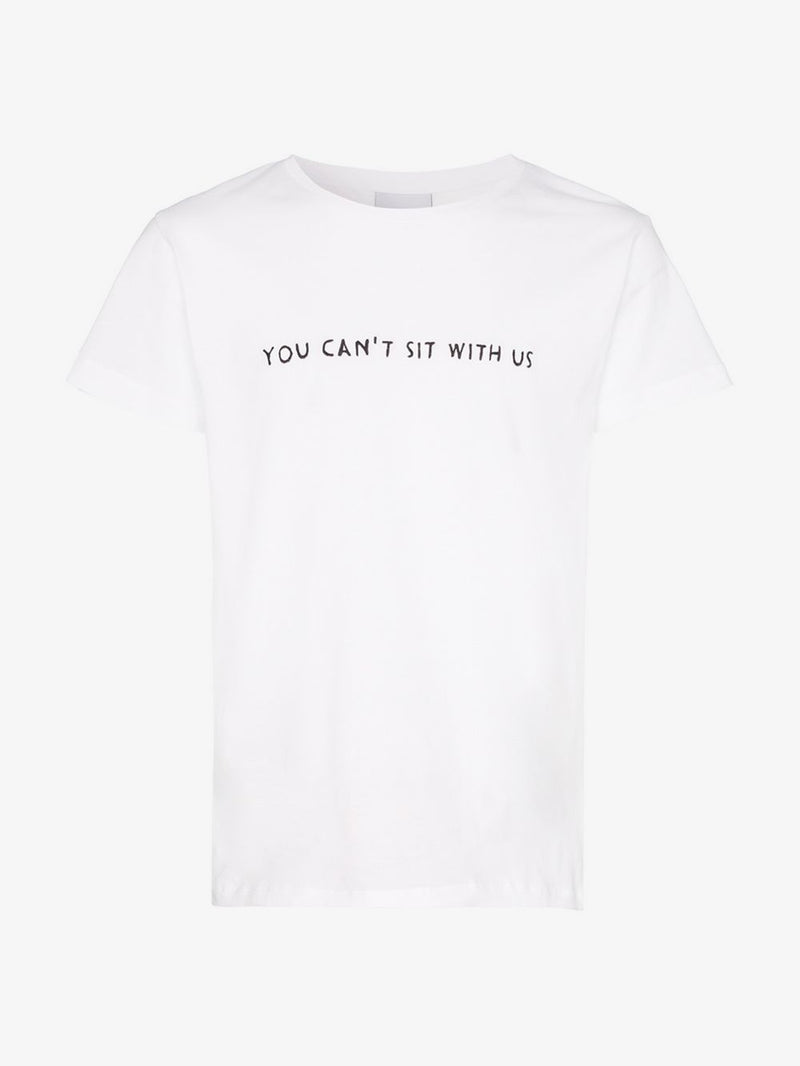 YOU CANT SIT WITH US T-SHIRT