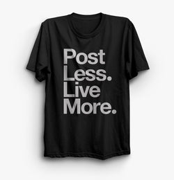 POST LESS LIVE MORE T-shirt