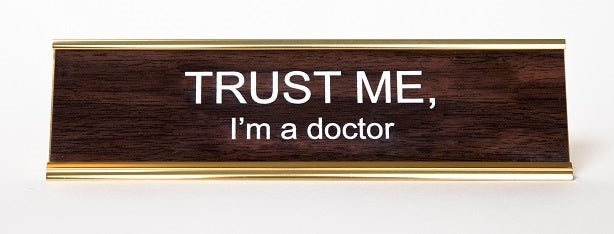 TRUST ME i'm a doctor Nameplate