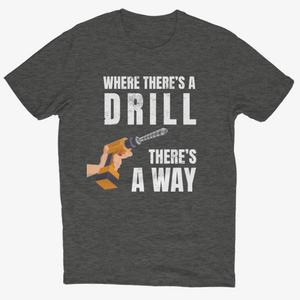 Where There's A Drill, There's a Way