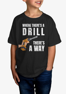 Where There's A Drill - Kids Tee
