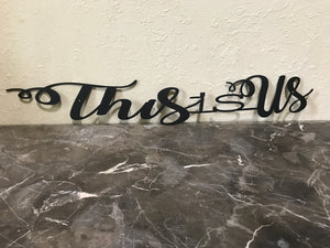 This is Us -- Metal Wall Art home decor