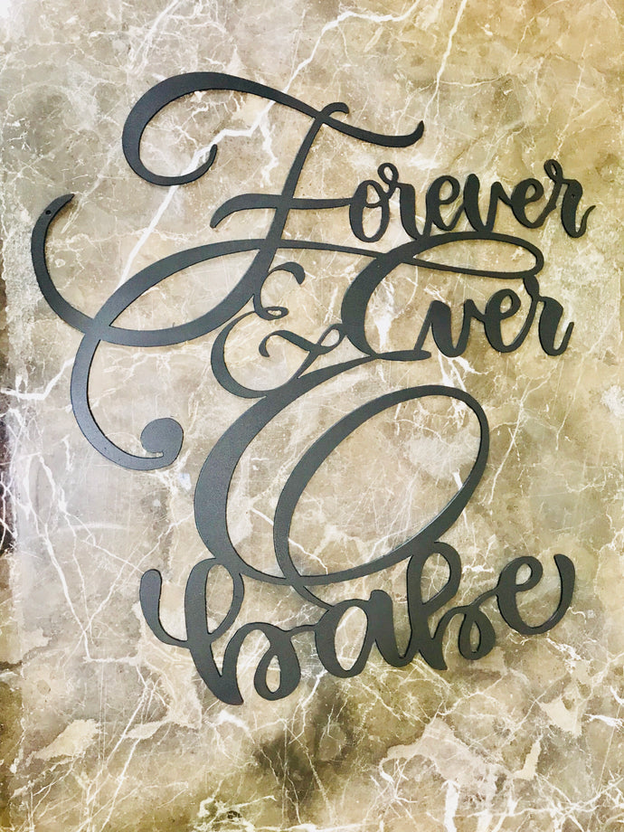 Forever & Ever Babe ~ Metal Wall Art home decor