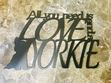 Yorkie - All You need is Love and a Yorkie