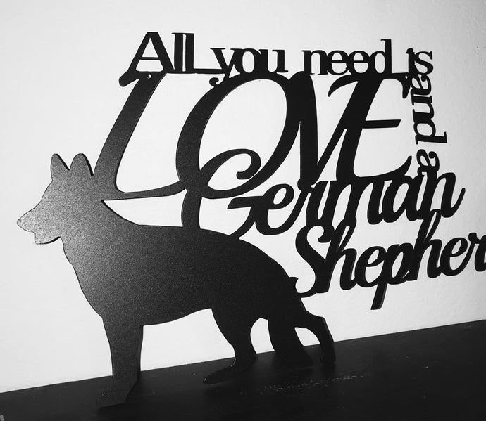 German Shepherd - All You need is Love and a German Shepard