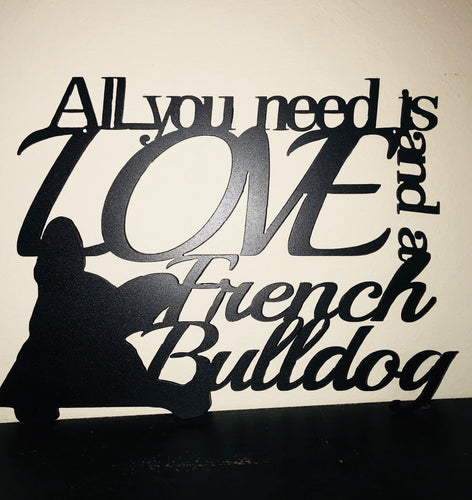 Frenchie - All You need is Love and a French Bulldog