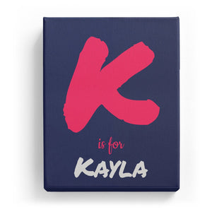 K is for Kayla - Artistic
