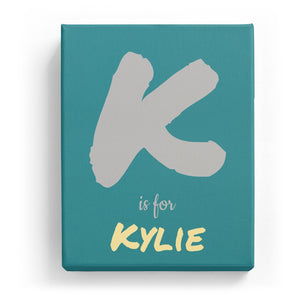 K is for Kylie - Artistic