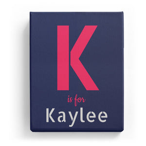 K is for Kaylee - Stylistic