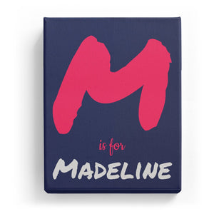 M is for Madeline - Artistic