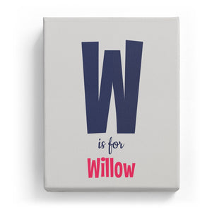 W is for Willow - Cartoony