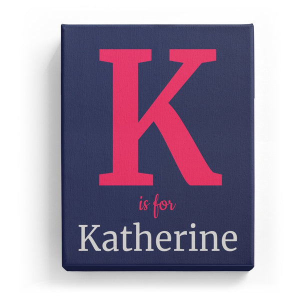 K is for Katherine - Classic