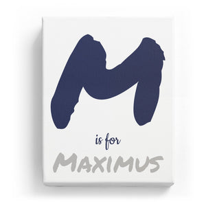 M is for Maximus - Artistic