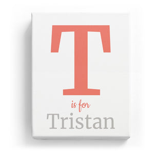 T is for Tristan - Classic